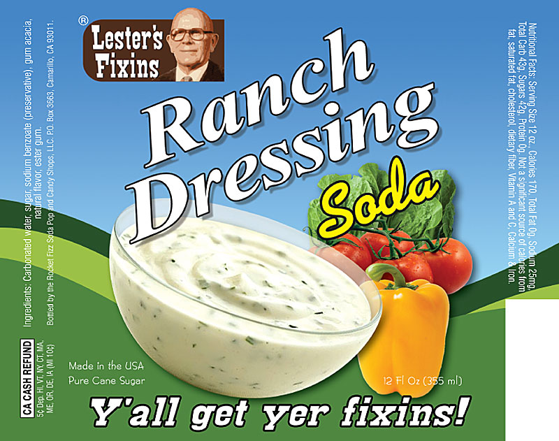 Ranch...Flavored...Soda.